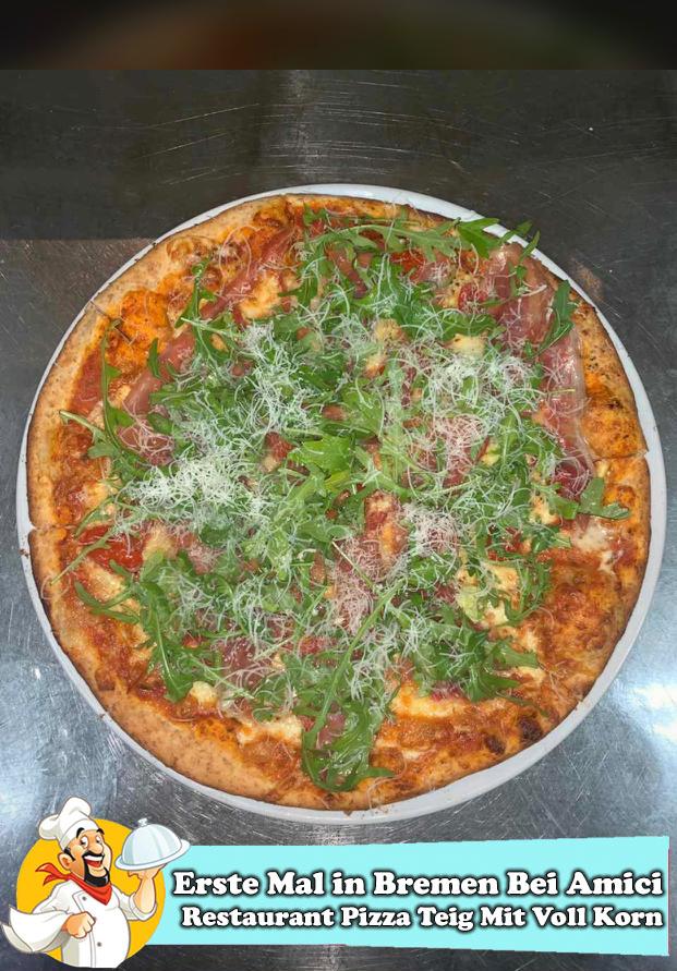 Erste Mal in bremen Bei Amici Restaurant Pizza Teig Mit Voll Korn-2